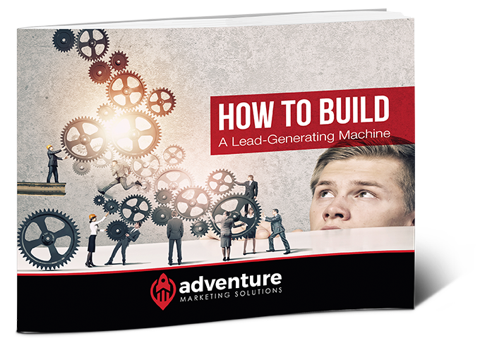 How to Build a Lead-Generating Machine