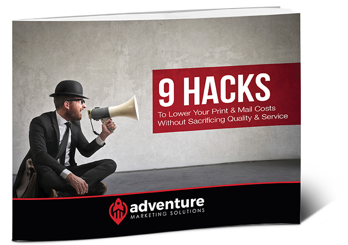 9 Hacks to Lower Your Print & Mail Costs Without Sacrificing Quality & Service