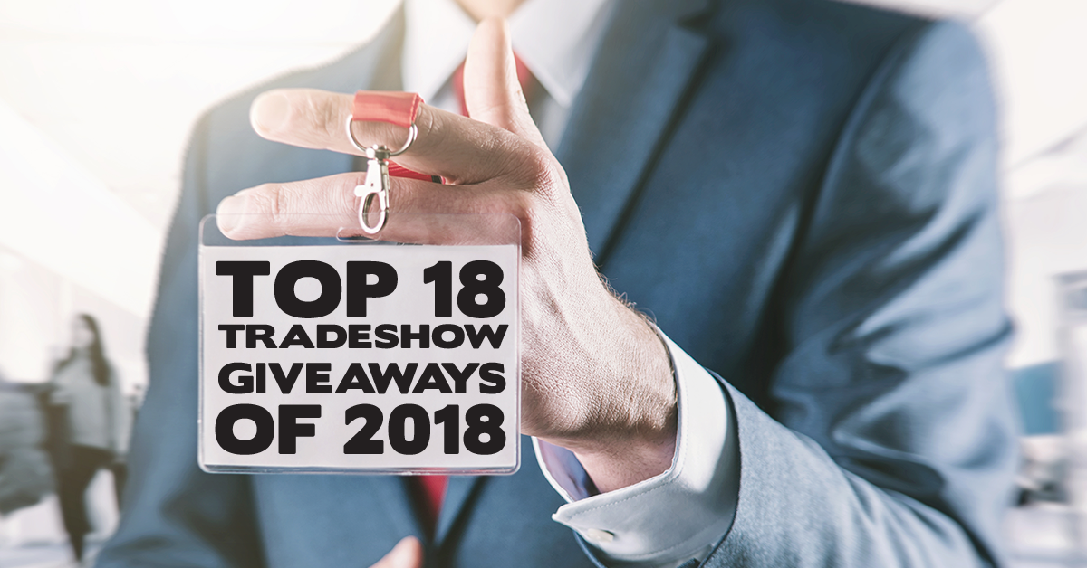 Top 18 Tradeshow Giveaways of 2018